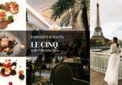 [รีวิว] Le Cinq - Four Seasons Hotel ประสบการณ์ Michelin 3 stars ใจกลางกรุง Paris