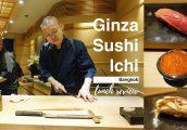 [รีวิว] Ginza Sushi Ichi มื้อเที่ยงแบบโอมากาเสะระดับมิชลิน 1 ดาว ในราคาที่จับต้องได้