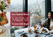 [รีวิว] Weekend Brunch วิวสวยที่ห้องอาหารอิตาเลียน Medinii โรงแรม The Continent Hotel Bangkok