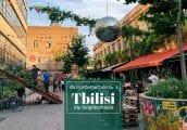 [เที่ยวจอร์เจียด้วยตัวเอง Ep. 3] วันแรกใน Tbilisi ฝั่งใหม่ ย่านฮิปๆ ที่ต้องไปเช็คอิน