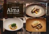 [รีวิว] Alma by Juan Almador ร้านหนึ่งดาวมิชลินในสิงคโปร์ ที่เป็นอันดับต้นๆ บนทริปแอดไวเซอร์