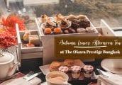 [รีวิว] Afternoon Tea ธีมใบไม้เปลี่ยนสี เซ็ทล่าสุด จาก โรงแรม The Okura Prestige Bangkok