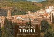 [Unseen Italy ตอนที่ 1] เที่ยว ทิโวลี (Tivoli) เมืองสวยใกล้โรม อีกหนึ่งมรดกโลกสำคัญของอิตาลี