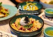 [รีวิว] ALATi (อลาตี้) ห้องอาหารเมดิเตอร์เรเนียนจาก สยามเคมปินสกี้ ที่พาเราไปท่องดินแดนหลากอารยธรรม