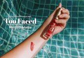 [รีวิว] Too Faced Melted Matte Lipstick ลิปจิ้มจุ่มเนื้อแมท ที่สีสดแน่น ติดทนสุดๆ