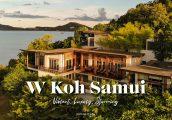 [รีวิว] W Koh Samui รีสอร์ทในฝันบนเกาะสมุย ที่ต้องมาให้ได้สักครั้ง!