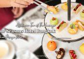 [รีวิว] ชุดน้ำชายามบ่าย The Lounge Afternoon Tea, โรงแรม Four Seasons Hotel Bangkok