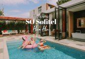 [รีวิว] โรงแรมโซ โซฟิเทล หัวหิน (SO Sofitel Hua Hin) วันหยุดแสนสนุก ในรีสอร์ตหรู ที่มีกิจกรรมสำหรับท...