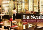 [รีวิว] ห้องอาหาร La Scala ห้องอาหารอิตาเลียนชั้นนำในโรงแรมสุโขทัย กรุงเทพฯ